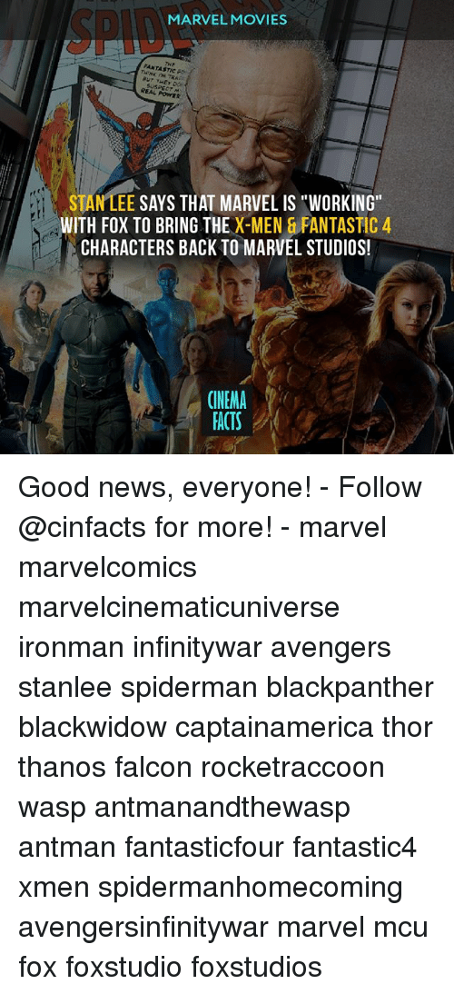 """falcone: SPIDes  MARVEL MOVIES  THE  FANTASTIC F  SUSPECT M  REAL POWE  STAN LEE SAYS THAT MARVEL IS """"WORKING""""  WITH FOX TO BRING THE X-MEN & FANTASTIC 4  CHARACTERS BACK TO MARVEL STUDIOS!  CINEMA  FACTS Good news, everyone! - Follow @cinfacts for more! - marvel marvelcomics marvelcinematicuniverse ironman infinitywar avengers stanlee spiderman blackpanther blackwidow captainamerica thor thanos falcon rocketraccoon wasp antmanandthewasp antman fantasticfour fantastic4 xmen spidermanhomecoming avengersinfinitywar marvel mcu fox foxstudio foxstudios"""