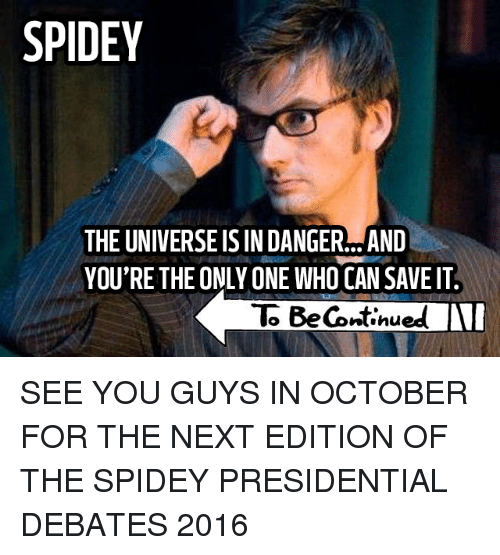 SPIDEY THE UNIVERSEISIN DANGER AND YOU'RE THE ONLY ONE WHO ...