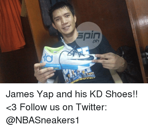 Memes, Shoes, and Twitter: spin  .p  o  CE James Yap and his KD Shoes!! <3  Follow us on Twitter: @NBASneakers1