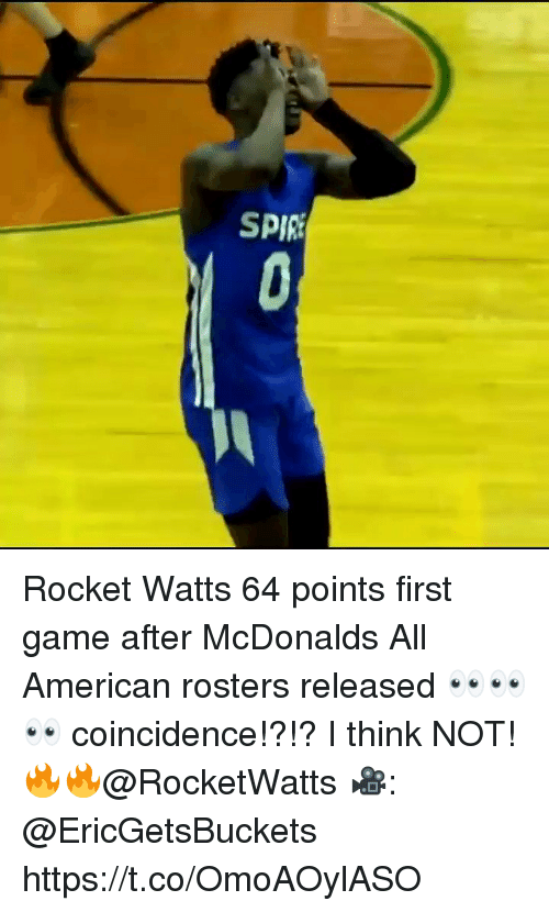 I Think Not: SPIR Rocket Watts 64 points first game after McDonalds All American rosters released 👀👀👀 coincidence!?!? I think NOT! 🔥🔥@RocketWatts 🎥: @EricGetsBuckets https://t.co/OmoAOylASO