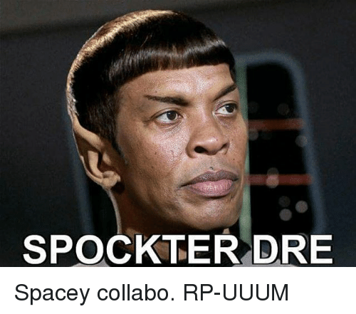 spock ter dre spacey collabo rp uuum 6482653 spock ter dre spacey collabo rp uuum spock meme on sizzle