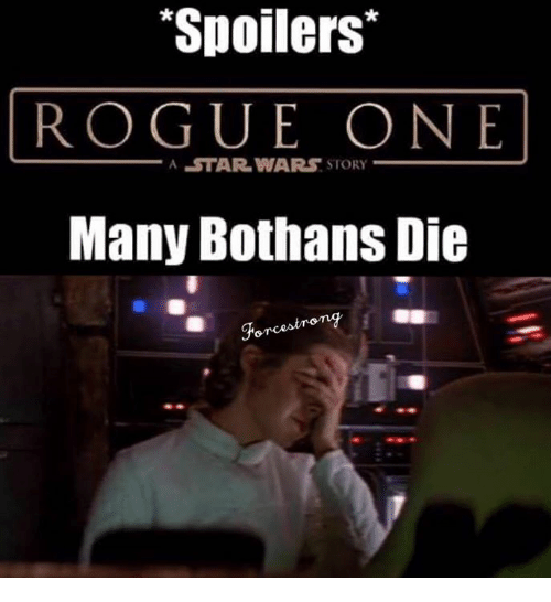 spoilers rogue one a star wars story many bothans die