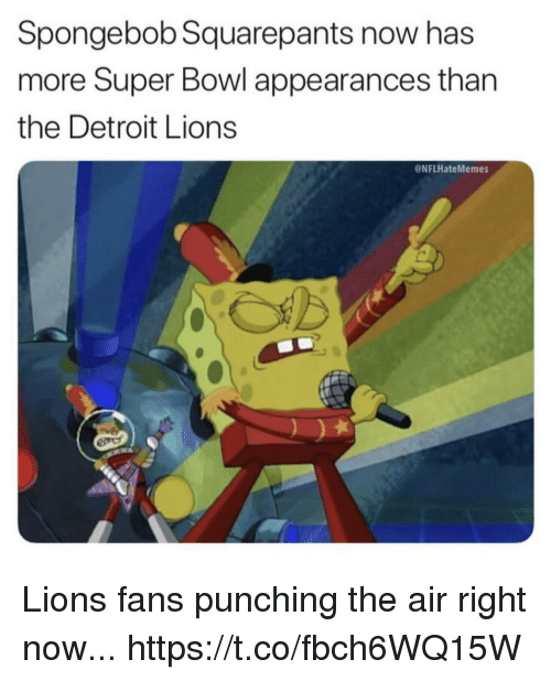 Detroit Lions: Spongebob Squarepants now has  more Super Bowl appearances than  the Detroit Lions  @NFLHateMemes Lions fans punching the air right now... https://t.co/fbch6WQ15W