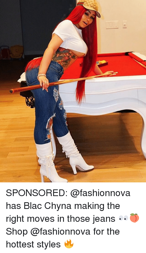 Blac Chyna, Memes, and 🤖: SPONSORED: @fashionnova has Blac Chyna making the right moves in those jeans 👀🍑 Shop @fashionnova for the hottest styles 🔥