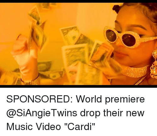 "Memes, Music, and Video: SPONSORED: World premiere @SiAngieTwins drop their new Music Video ""Cardi"""