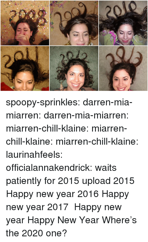 sprinkles: spoopy-sprinkles:  darren-mia-miarren: darren-mia-miarren:  miarren-chill-klaine:  miarren-chill-klaine:  miarren-chill-klaine:  laurinahfeels:  officialannakendrick:    waits patiently for 2015 upload  2015    Happy new year 2016  Happy new year 2017   Happy new year  Happy New Year Where's the 2020 one?
