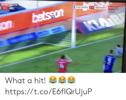 sport: SPORT  2HD  DSC  0-1  KARLSRUHE 3-3 HANNOVER 90005  · ి  betsson  on  KLAIB What a hit! 😂😂😂 https://t.co/E6fIQrUjuP