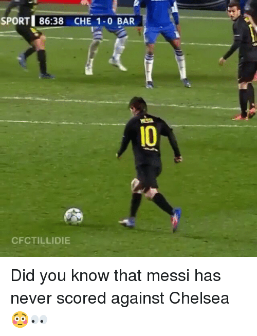 Chelsea, Memes, and Sports: SPORT 86:38 CHE 1-0 BAR  CFCTILLIDIE Did you know that messi has never scored against Chelsea😳👀