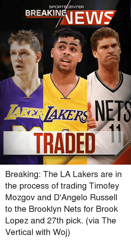 Brooklyn Nets, Los Angeles Lakers, and Memes: SPORT  ENTER  BREAKIN  TRADED  11 Breaking: The LA Lakers are in the process of trading Timofey Mozgov and D'Angelo Russell to the Brooklyn Nets for Brook Lopez and 27th pick. (via The Vertical with Woj)
