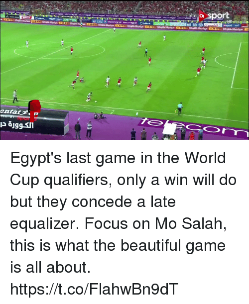 Beautiful, Soccer, and World Cup: sport  erom Egypt's last game in the World Cup qualifiers, only a win will do but they concede a late equalizer.  Focus on Mo Salah, this is what the beautiful game is all about.  https://t.co/FlahwBn9dT