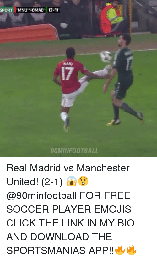 Click, Memes, and Real Madrid: SPORT MNU 1-0 MAD (2-1)  SAME  17  90MINFOOTBALL Real Madrid vs Manchester United! (2-1) 😱😲 @90minfootball FOR FREE SOCCER PLAYER EMOJIS CLICK THE LINK IN MY BIO AND DOWNLOAD THE SPORTSMANIAS APP!!🔥🔥