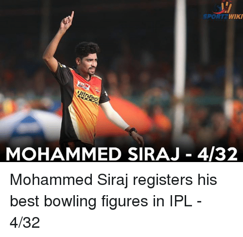 Memes, Best, and Bowling: SPORT  WIKI  MOHAMMED SIRAJ 4/32 Mohammed Siraj registers his best bowling figures in IPL - 4/32
