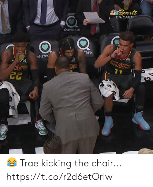 Chicago: Sports  CHICAGO  sharecare  care  ATLANT  sharec  11  ANTY  22  TR 😂 Trae kicking the chair... https://t.co/r2d6etOrIw