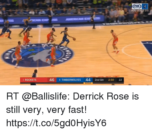 Derrick Rose, Memes, and Sports: SPORTS  HOU LEADS 2-1  1 ROCKETS  46 8 TIMBERWOLVES 44 2nd Qtr  2:50  22  BONUS RT @Ballislife: Derrick Rose is still very, very fast! https://t.co/5gd0HyisY6