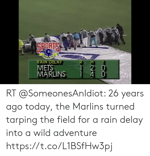 rain delay: SPORTS  RAIN DELAY  METS  MARLINS  2 0  4 RT @SomeonesAnIdiot: 26 years ago today, the Marlins turned tarping the field for a rain delay into a wild adventure https://t.co/L1BSfHw3pj