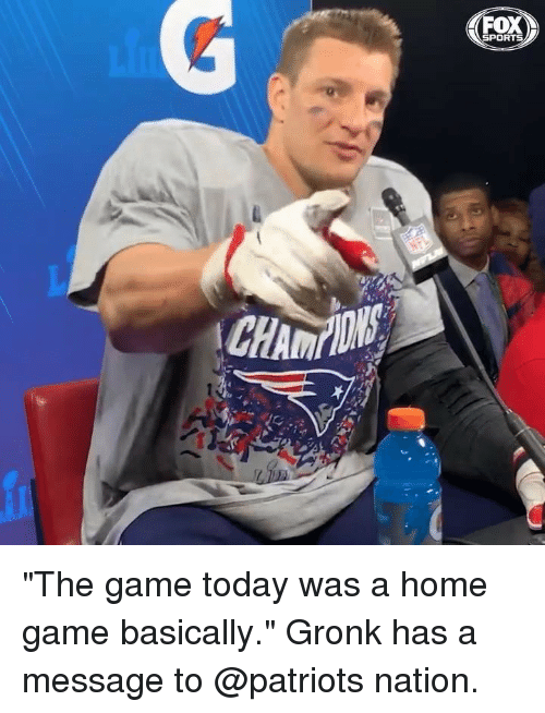 "gronk: SPORTS ""The game today was a home game basically."" Gronk has a message to @patriots nation."