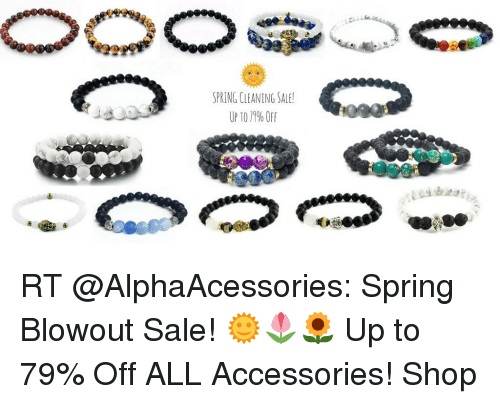 Memes, Spring, and 🤖: SPRING CLEANING SALE  UP TO 19%OFF RT @AlphaAcessories: Spring Blowout Sale! 🌞🌷🌻 Up to 79% Off ALL Accessories! Shop