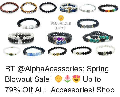 Memes, Spring, and 🤖: SPRING CLEANING SALE  UP TO 19%OFF RT @AlphaAcessories: Spring Blowout Sale! 🌞🌷😍 Up to 79% Off ALL Accessories! Shop