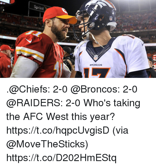 Memes, Nfl, and Broncos: Sprint  tCH  NFL  BRONCOS .@Chiefs: 2-0 @Broncos: 2-0 @RAIDERS: 2-0  Who's taking the AFC West this year? https://t.co/hqpcUvgisD (via @MoveTheSticks) https://t.co/D202HmEStq