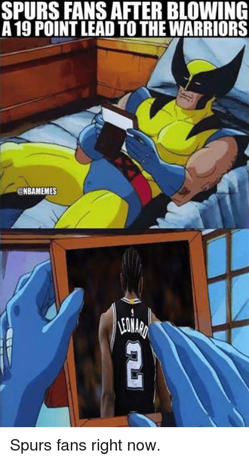 Nba, Spurs, and Warriors: SPURS FANS AFTER BLOWING  A 19 POINT LEAD TO THE WARRIORS  @NBAMEMES  EOMA Spurs fans right now.