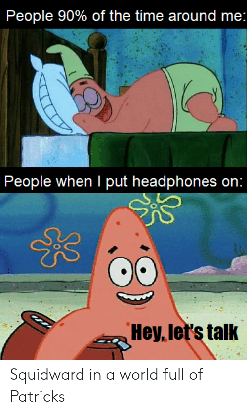 In A World: Squidward in a world full of Patricks