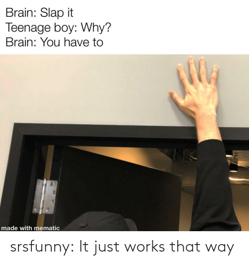 That Way: srsfunny:  It just works that way