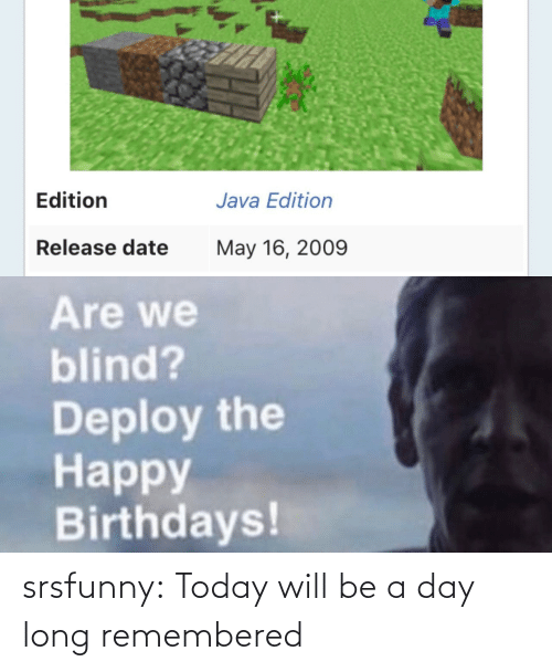 Will Be: srsfunny:  Today will be a day long remembered