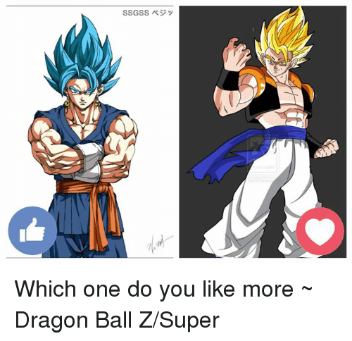 Dragon Ball Z Super: SSGSSベジッ  노 Which one do you like more ~ Dragon Ball Z/Super