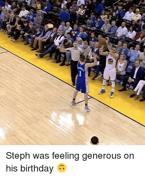 Sports, Ssw, and Naa: SSW  -NAA 'AN AM Steph was feeling generous on his birthday 🙃