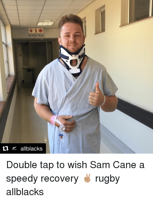 speedy: St Claire Ward  t  allblacks Double tap to wish Sam Cane a speedy recovery ✌🏽 rugby allblacks