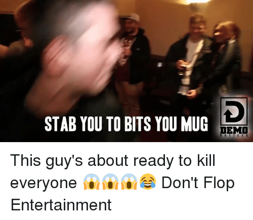 Funny: STAB YOU TO BITS YOU MUG  DEMO This guy's about ready to kill everyone 😱😱😱😂 Don't Flop Entertainment