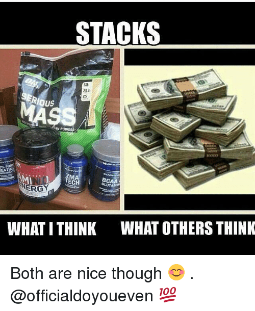 Gym: STACKS  253  OUS  N POWO  RMA  BCAA  ECH  ERGY  WHAT ITHINK WHAT OTHERS THINK Both are nice though 😊 . @officialdoyoueven 💯
