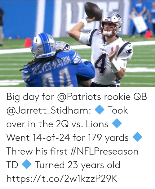 bin: STADIT  4  REVES MAY BIN Big day for @Patriots rookie QB @Jarrett_Stidham:  🔷 Took over in the 2Q vs. Lions  🔷 Went 14-of-24 for 179 yards  🔷 Threw his first #NFLPreseason TD  🔷 Turned 23 years old https://t.co/2w1kzzP29K