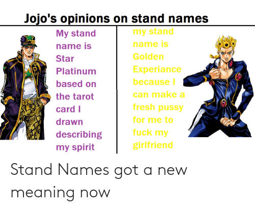 Meaning, Got, and Names: Stand Names got a new meaning now