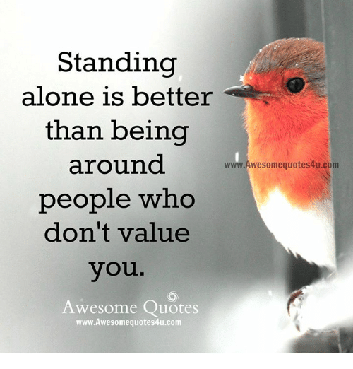 standing alone is better than being around w