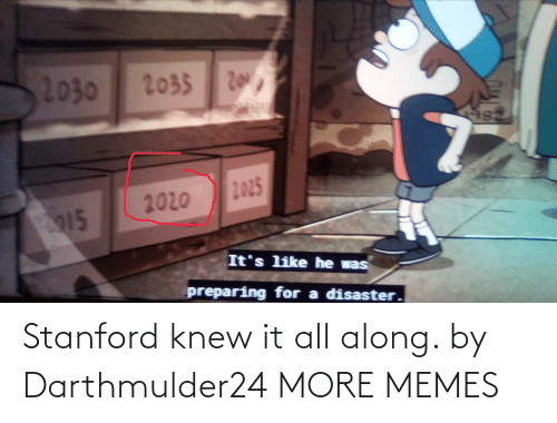 It All: Stanford knew it all along. by Darthmulder24 MORE MEMES