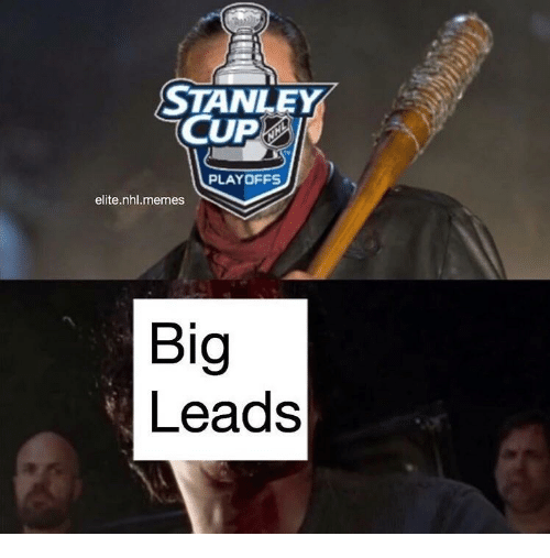 stanley cup playoffs: STANLEY  CUP  PLAYOFFS  elite nhl.memes  Big  Leads