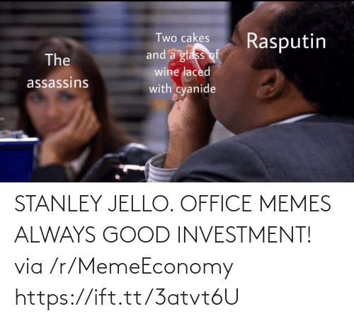 Https Ift: STANLEY JELLO. OFFICE MEMES ALWAYS GOOD INVESTMENT! via /r/MemeEconomy https://ift.tt/3atvt6U