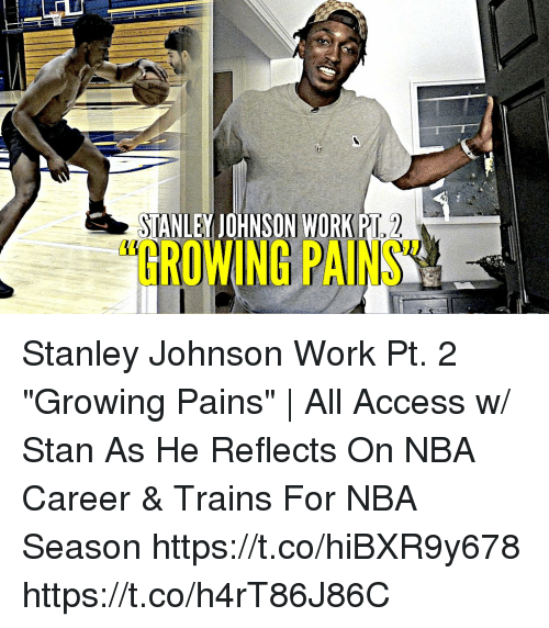 stanley johnson workpt growing pains stanley johnson work pt 2 27443209 stanley johnson workpt growing pains stanley johnson work pt 2