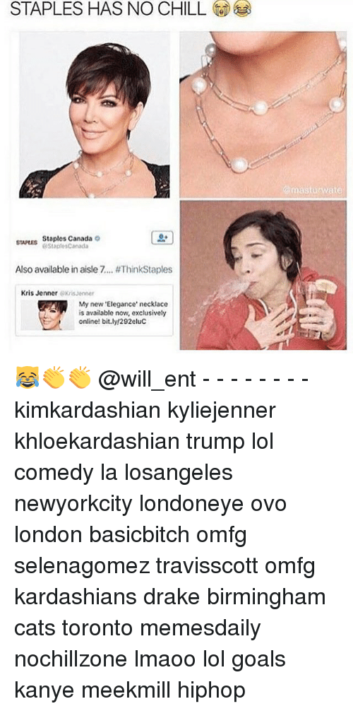 "Drake, Kanye, and Kardashians: STAPLES HAS NO CHILL  Staples Canada  o  StaplesCanada  Also available in aisle 7... #ThinkStaples  Kris Jenner  eKrisJenner  My new ""Elegance' necklace  is available now, exclusively  online! bit.ly/292eluc  rnasturwante 😹👏👏 @will_ent - - - - - - - - kimkardashian kyliejenner khloekardashian trump lol comedy la losangeles newyorkcity londoneye ovo london basicbitch omfg selenagomez travisscott omfg kardashians drake birmingham cats toronto memesdaily nochillzone lmaoo lol goals kanye meekmill hiphop"