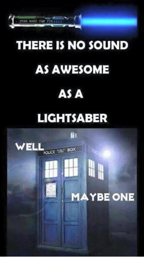Boxing, Lightsaber, and Memes: STAR WARS FAN FIX I  THERE IS NO SOUND  AS AWESOME  AS A  LIGHTSABER  WELL  BOX  POLICE MAYBE ONE