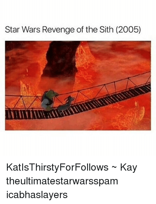 Sith, Tumblr, and Starred: Star Wars Revenge of the Sith (2005) KatIsThirstyForFollows ~ Kay theultimatestarwarsspam icabhaslayers