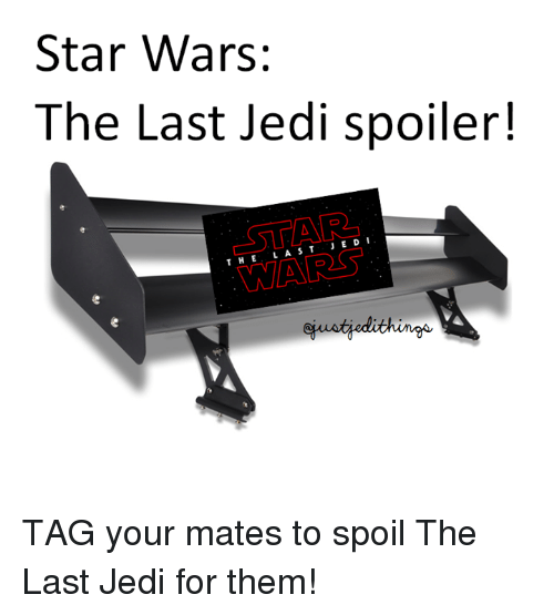 Jedi, Star Wars, and Star: Star Wars:  The Last Jedi spoiler!  ASTED  THE TAG your mates to spoil The Last Jedi for them!