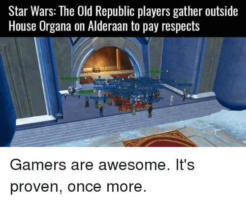 Star Wars, Video Games, and Alderaan: Star Wars: The Old Republic players gather outside  House Organa on Alderaan to pay respects Gamers are awesome. It's proven, once more.