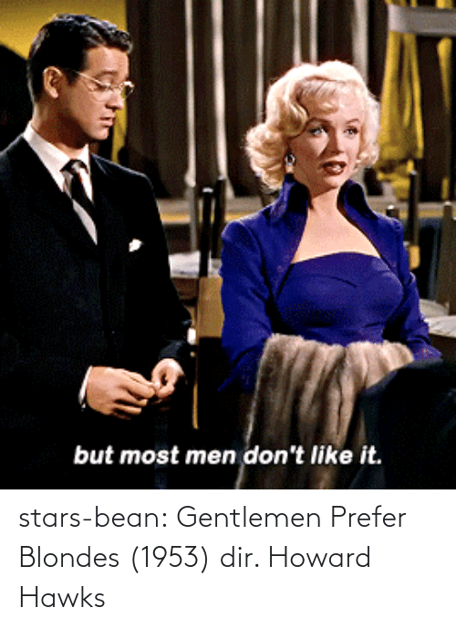 Howard: stars-bean:  Gentlemen Prefer Blondes (1953) dir. Howard Hawks