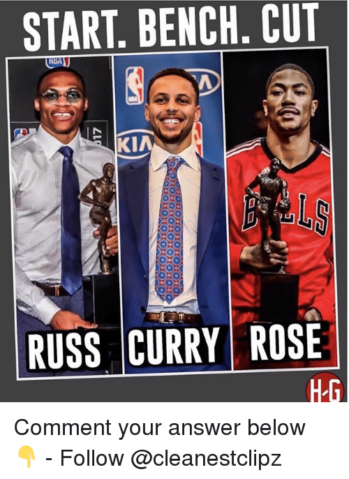 Commentators: START. BENCH. CUT  KIA  LS  RUSS CURRY ROSE Comment your answer below 👇 - Follow @cleanestclipz