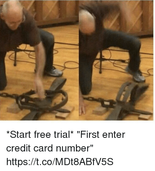 """Funny, Credit Cards, and Free: *Start free trial*   """"First enter credit card number"""" https://t.co/MDt8ABfV5S"""
