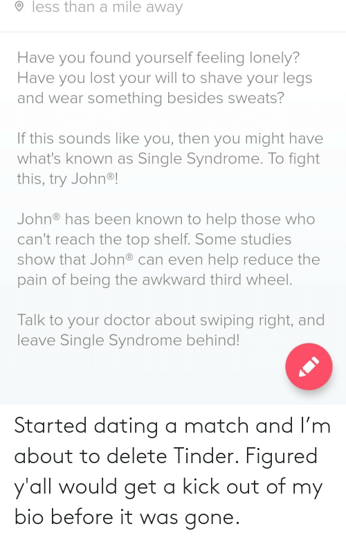 Match: Started dating a match and I'm about to delete Tinder. Figured y'all would get a kick out of my bio before it was gone.