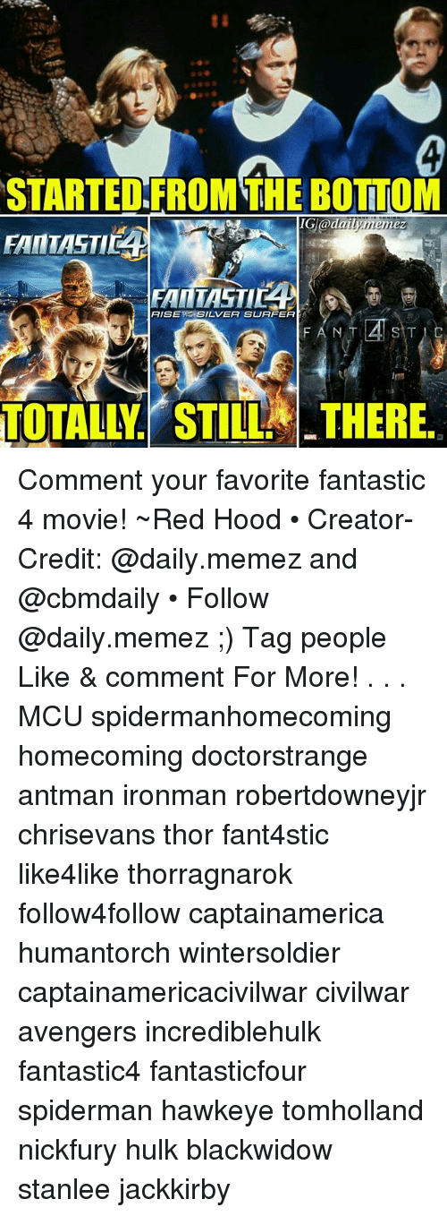 hulking: STARTED.FROM THE BOTTOM  FAINIASTI  RISESILVER SUAFER  Irm  TOTALLY. STILL THERE. Comment your favorite fantastic 4 movie! ~Red Hood • Creator-Credit: @daily.memez and @cbmdaily • Follow @daily.memez ;) Tag people Like & comment For More! . . . MCU spidermanhomecoming homecoming doctorstrange antman ironman robertdowneyjr chrisevans thor fant4stic like4like thorragnarok follow4follow captainamerica humantorch wintersoldier captainamericacivilwar civilwar avengers incrediblehulk fantastic4 fantasticfour spiderman hawkeye tomholland nickfury hulk blackwidow stanlee jackkirby