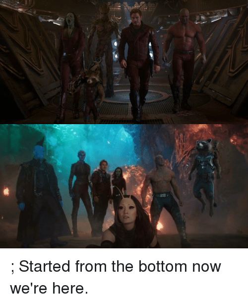 Started From The Bottom Now Were Here: ; Started from the bottom now we're here.